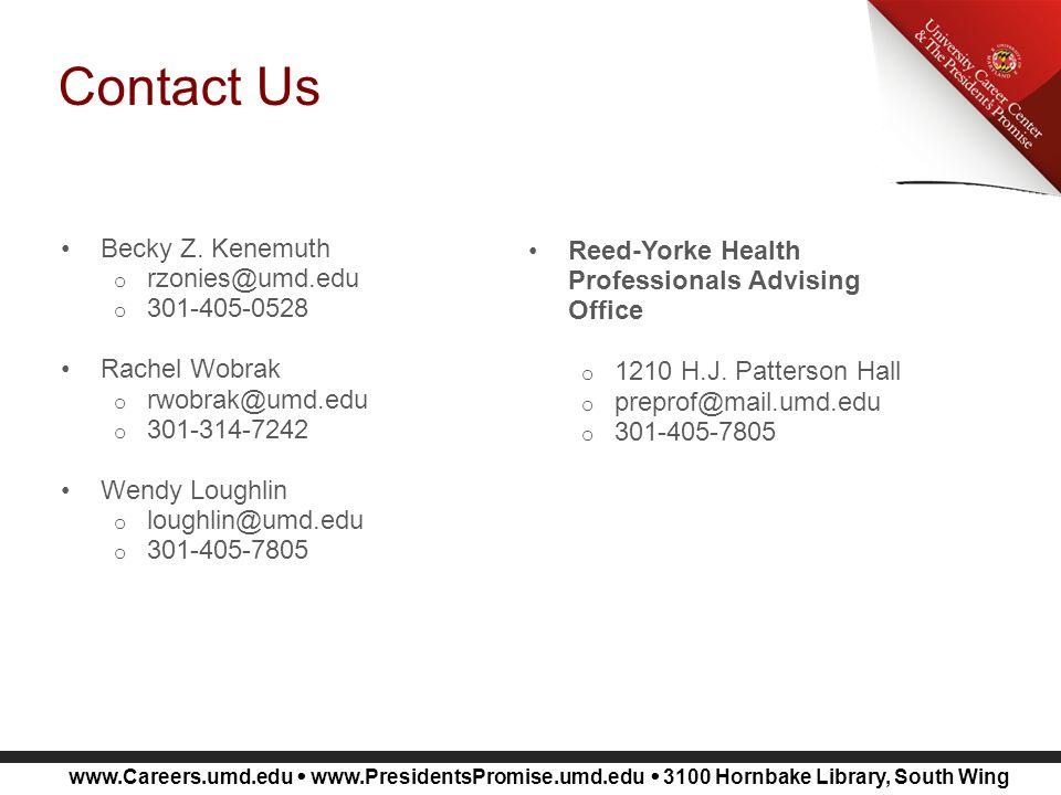 www.Careers.umd.edu  www.PresidentsPromise.umd.edu  3100 Hornbake Library, South Wing Contact Us Becky Z.