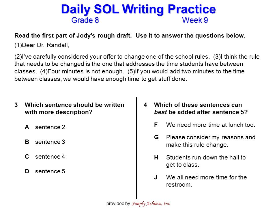 Grade 8Week 9 Daily SOL Writing Practice provided by Simply Achieve, Inc. Read the first part of Jody's rough draft. Use it to answer the questions be