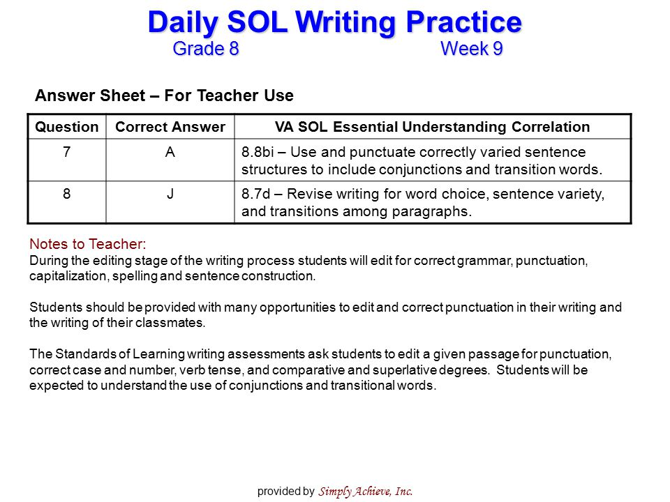 Grade 8Week 9 Daily SOL Writing Practice provided by Simply Achieve, Inc. QuestionCorrect AnswerVA SOL Essential Understanding Correlation 7A8.8bi – U