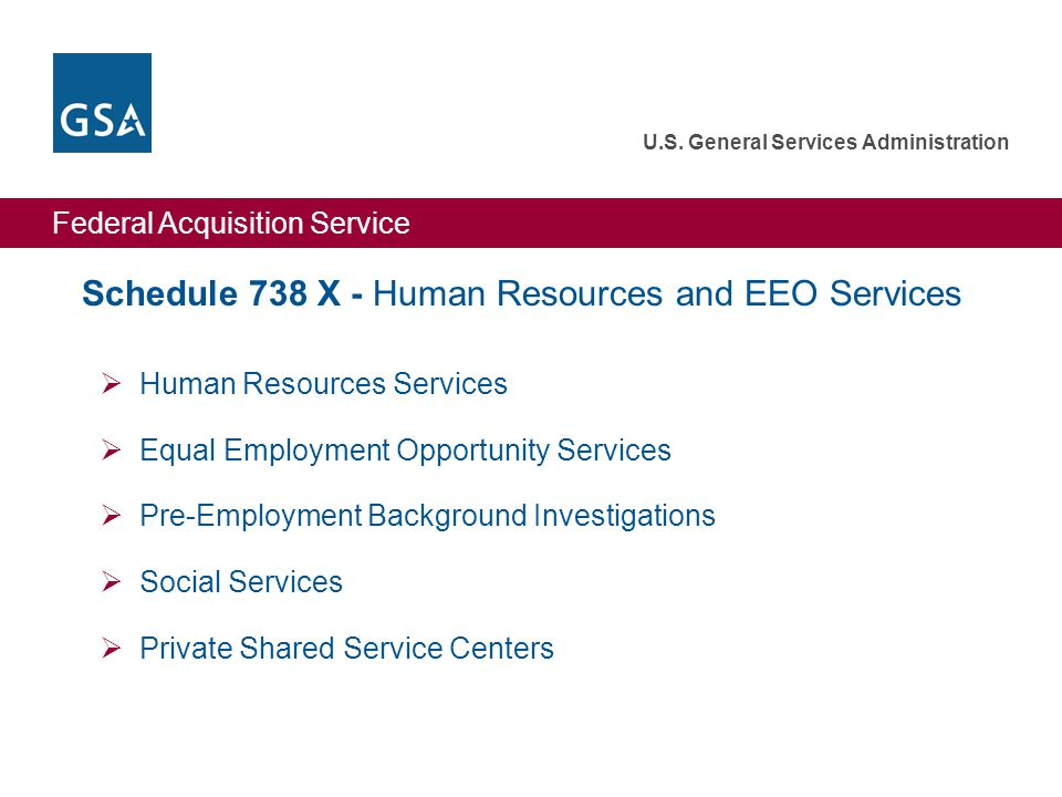 Federal Acquisition Service U.S. General Services Administration Schedule 738 X - Human Resources and EEO Services  Human Resources Services  Equal
