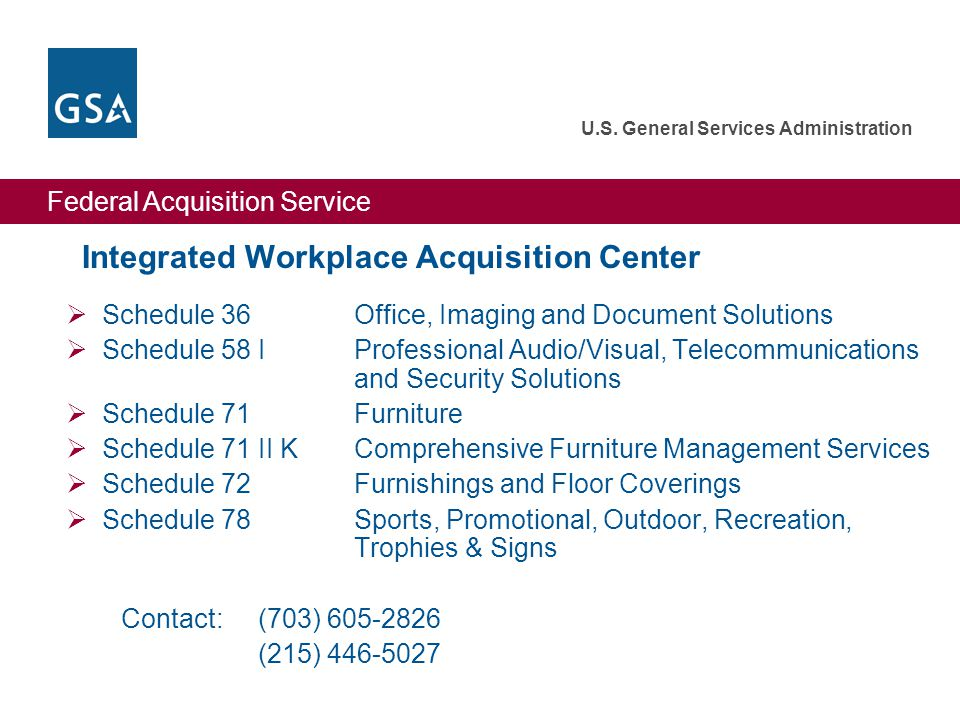 Federal Acquisition Service U.S. General Services Administration Integrated Workplace Acquisition Center  Schedule 36Office, Imaging and Document Sol
