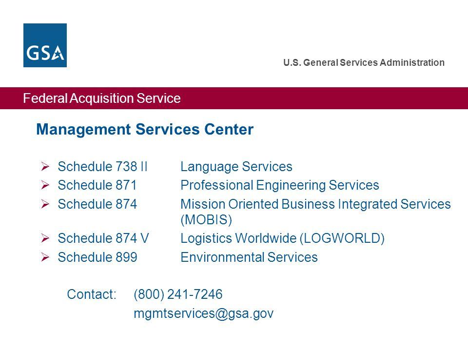 Federal Acquisition Service U.S. General Services Administration Management Services Center  Schedule 738 IILanguage Services  Schedule 871Professio