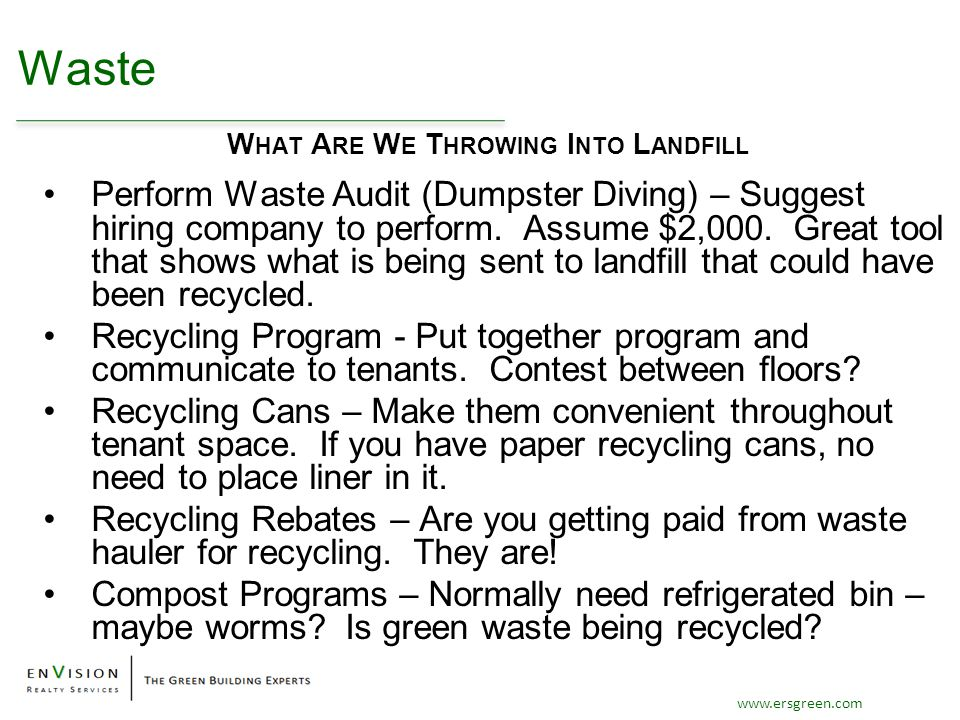 www.ersgreen.com Waste Perform Waste Audit (Dumpster Diving) – Suggest hiring company to perform.
