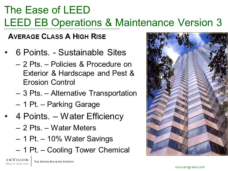 www.ersgreen.com The Ease of LEED LEED EB Operations & Maintenance Version 3 6 Points.