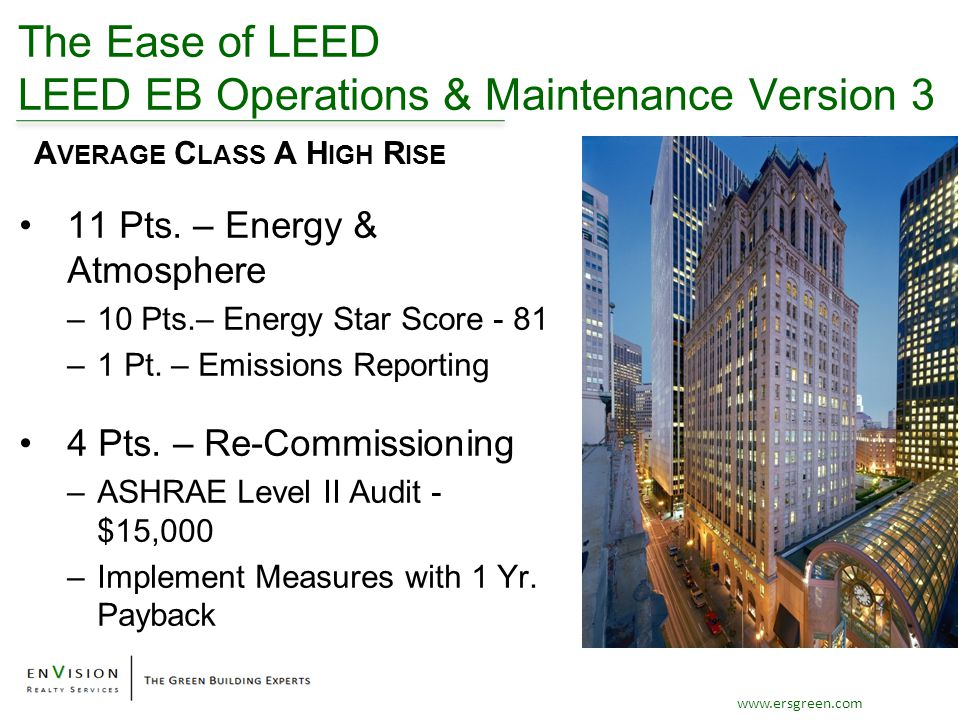 www.ersgreen.com The Ease of LEED LEED EB Operations & Maintenance Version 3 11 Pts.