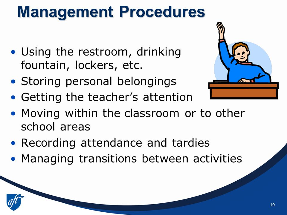 10 Management Procedures Using the restroom, drinking fountain, lockers, etc.