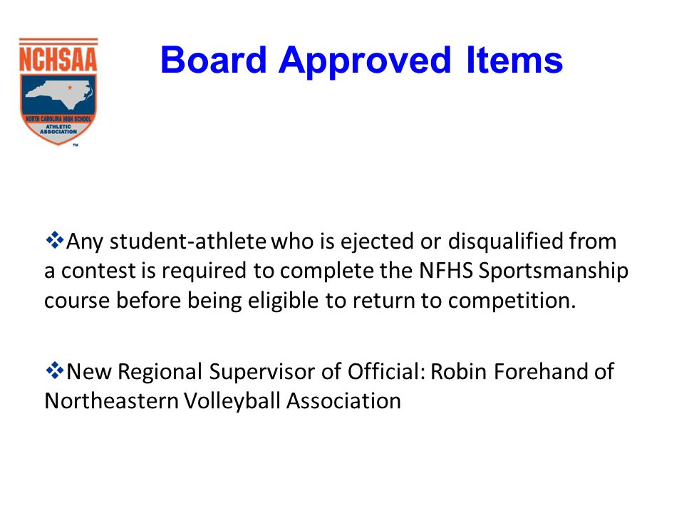  Any student-athlete who is ejected or disqualified from a contest is required to complete the NFHS Sportsmanship course before being eligible to return to competition.
