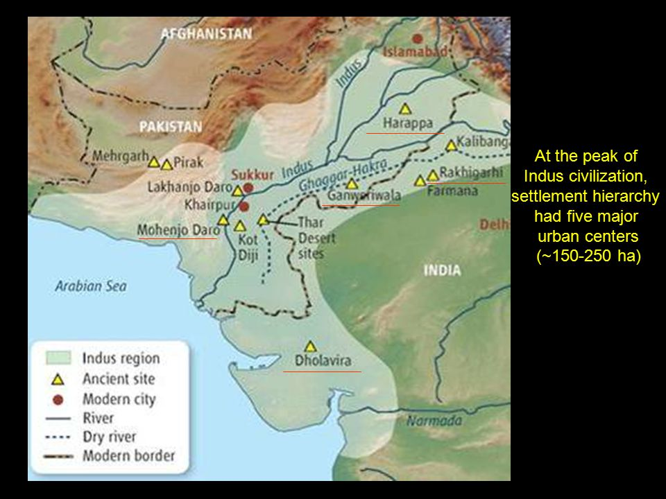 At the peak of Indus civilization, settlement hierarchy had five major urban centers (~150-250 ha)