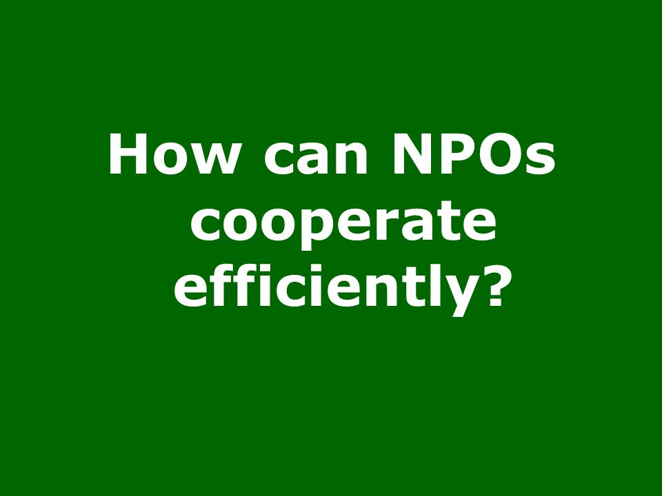How can NPOs cooperate efficiently?
