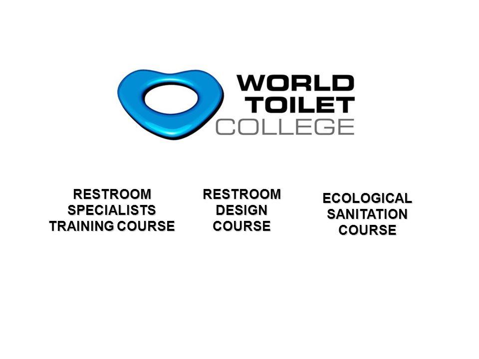 RESTROOM SPECIALISTS TRAINING COURSE ECOLOGICAL SANITATION COURSE RESTROOM DESIGN COURSE