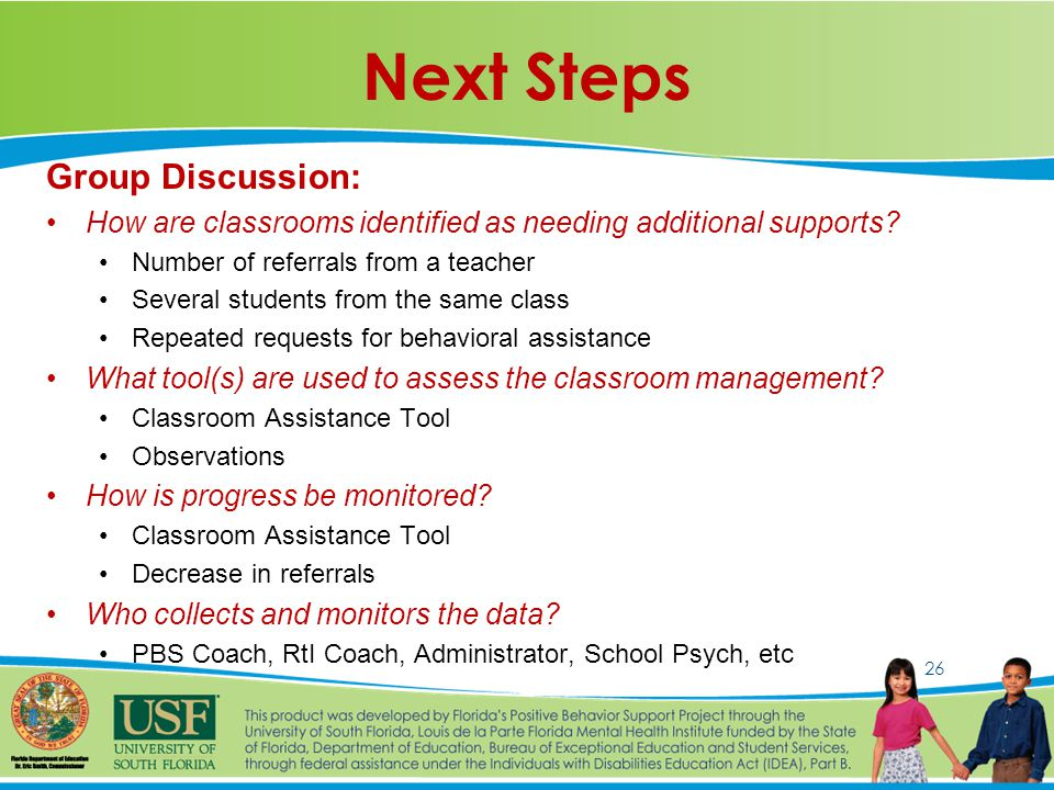 26 Next Steps Group Discussion: How are classrooms identified as needing additional supports.