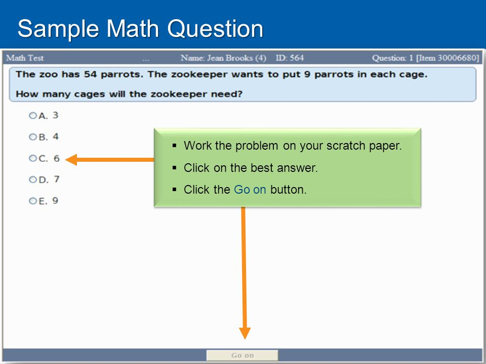 Sample Math Question  Work the problem on your scratch paper.