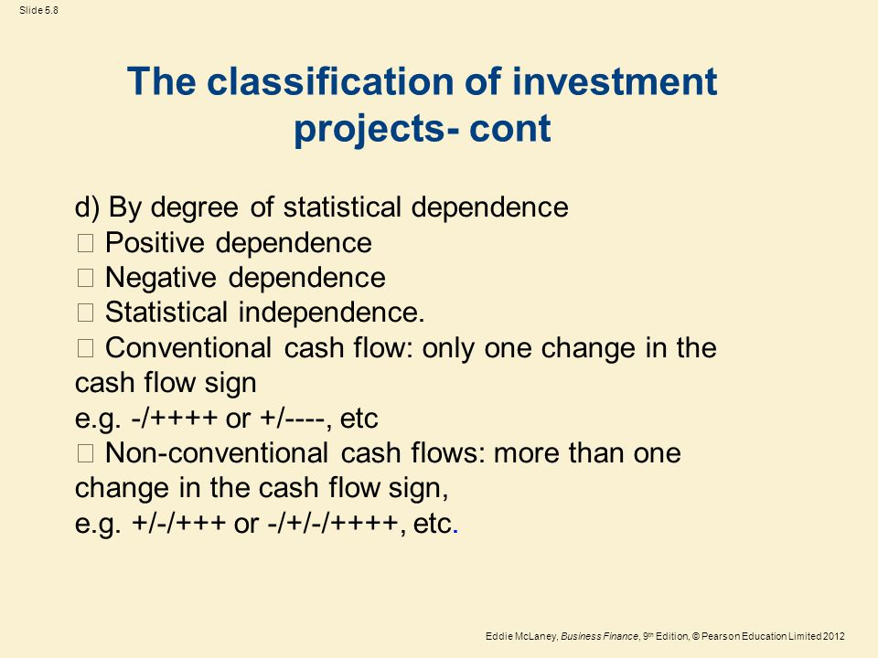 Eddie McLaney, Business Finance, 9 th Edition, © Pearson Education Limited 2012 Slide 5.19 Decision rule: If NPV is positive (+): accept the project If NPV is negative(-): reject the project