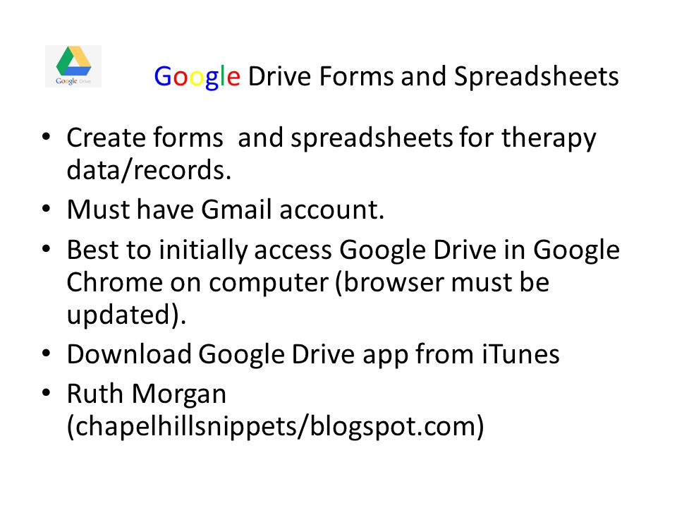 Google Drive Forms & Spreadsheets Pros: Excellent way to keep data and records in spreadsheet form.