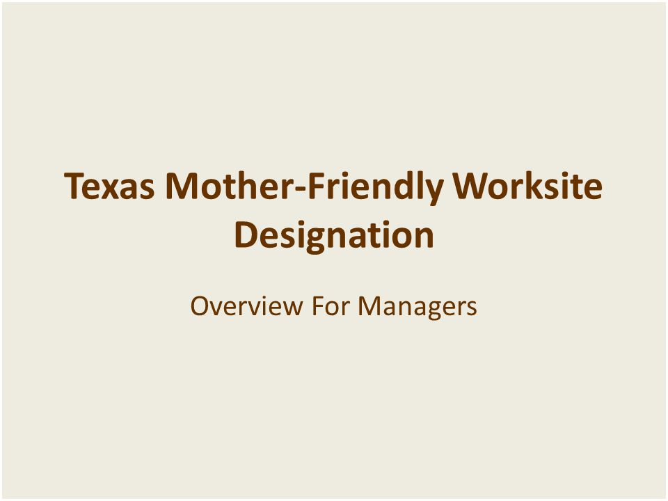 Texas Mother-Friendly Worksite Designation Overview For Managers
