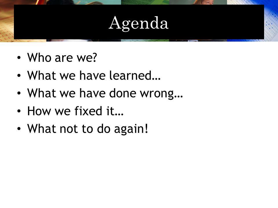 Agenda Who are we.
