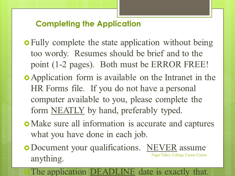  Fully complete the state application without being too wordy.