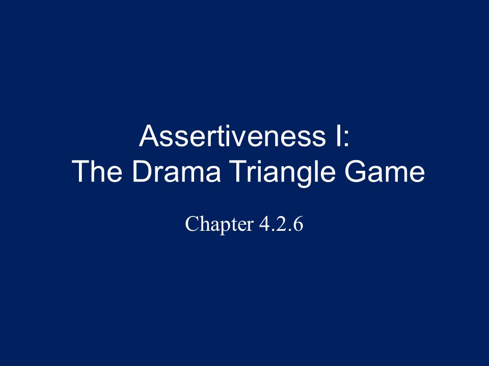 Overview This presentation explains The Drama Triangle , a model developed in the field of psychology to describe a very common pattern of behavior that keeps us playing games and going around in circles rather than really solving problems.