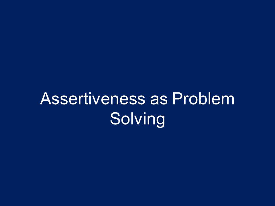Assertiveness as Problem Solving