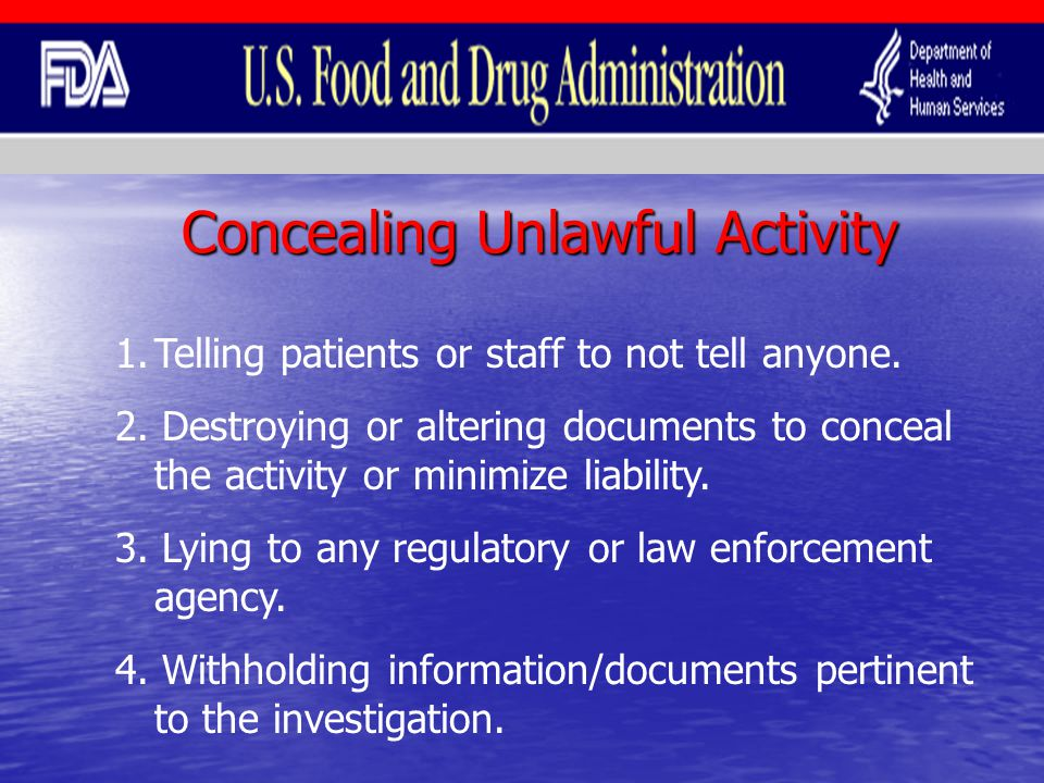 Concealing Unlawful Activity 1.Telling patients or staff to not tell anyone.