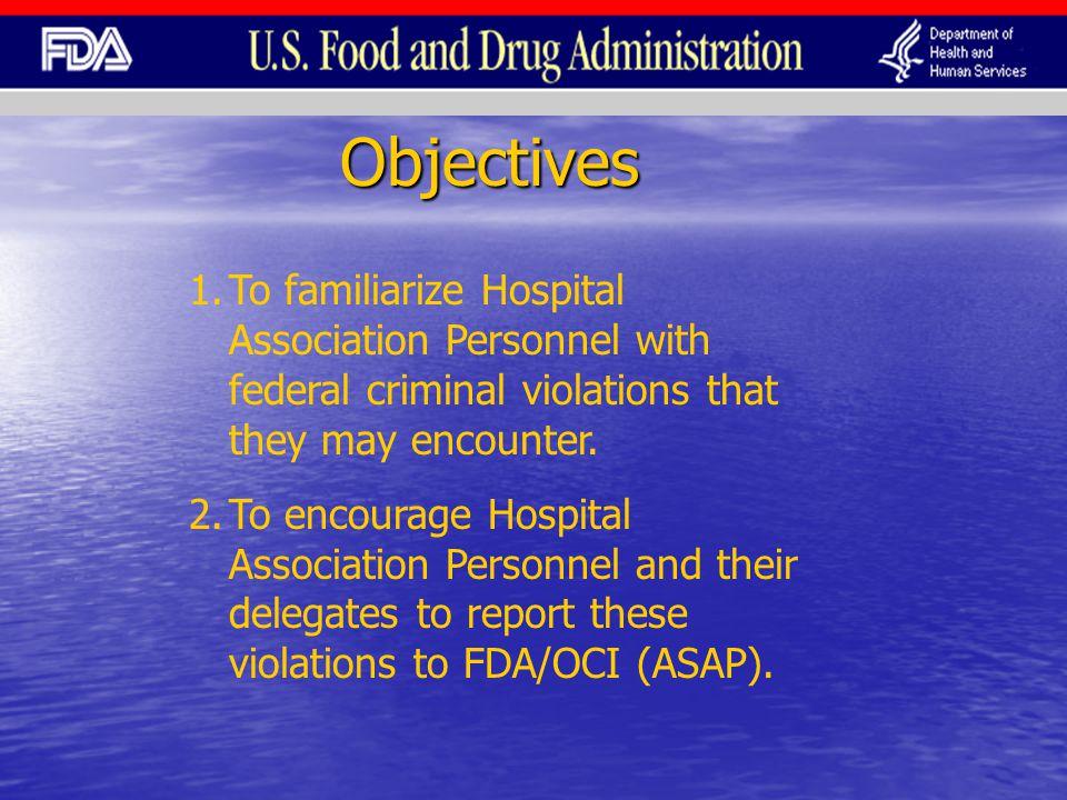 FDA/ Office of Criminal Investigations OCI was established in 1992.