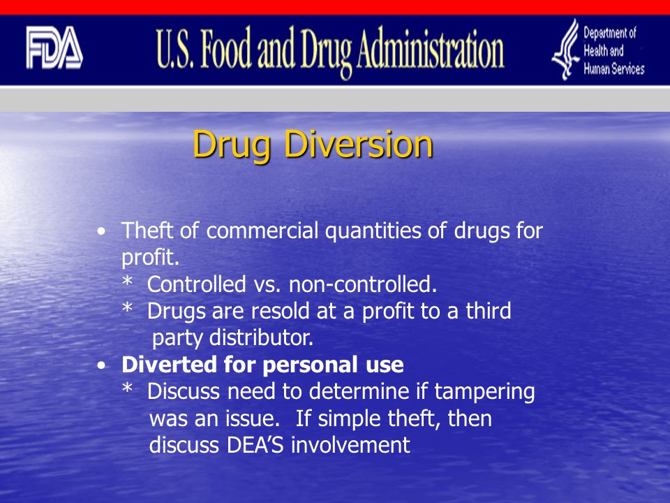 Drug Diversion Theft of commercial quantities of drugs for profit.
