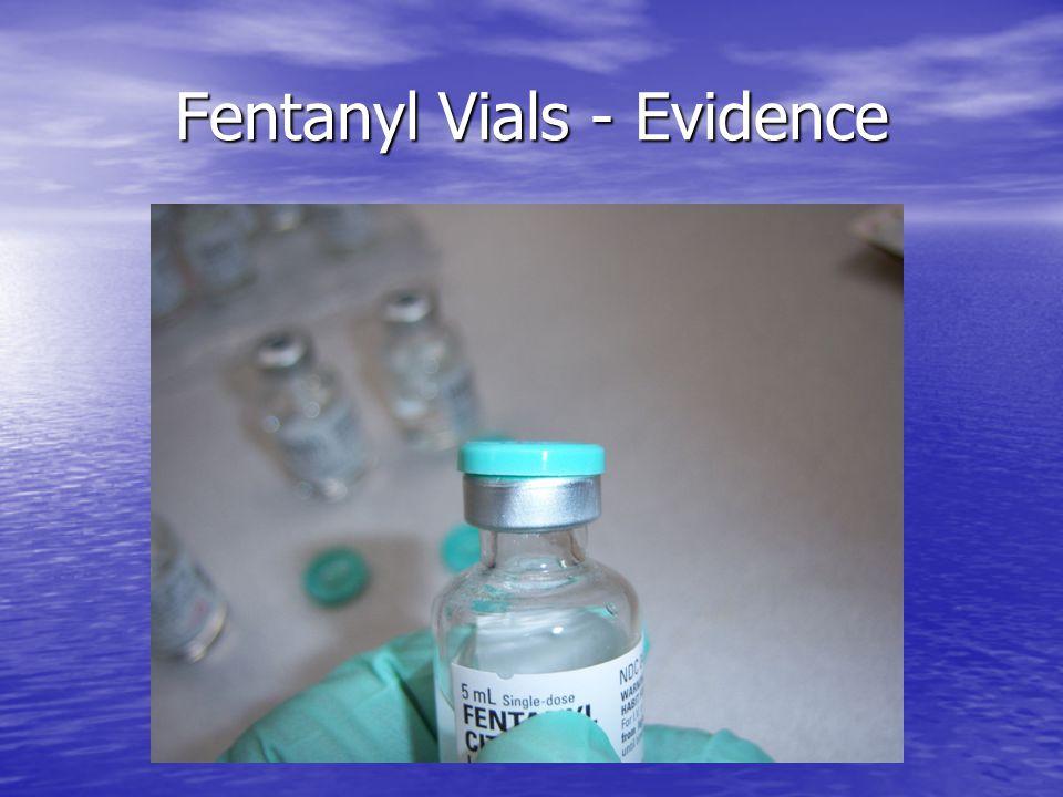 Fentanyl Vials - Evidence