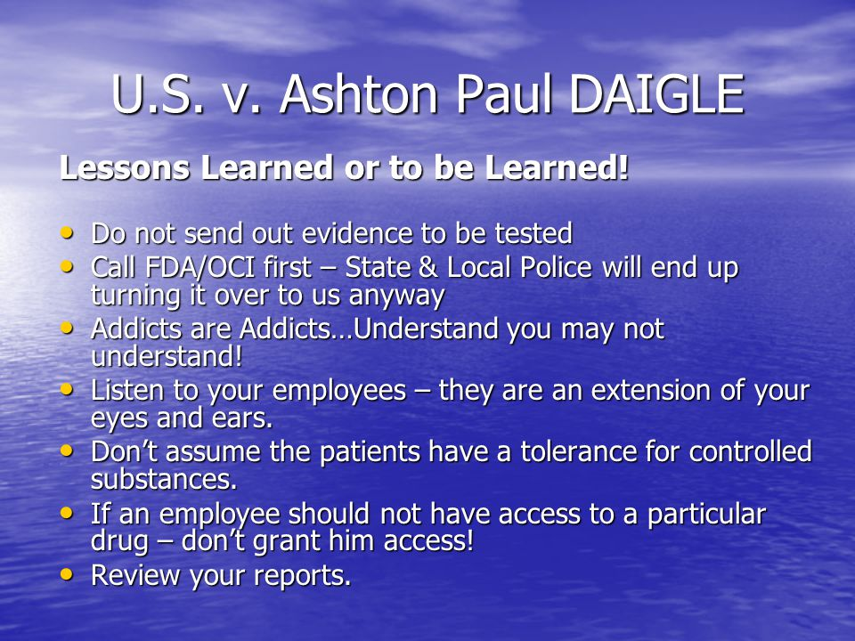 U.S. v. Ashton Paul DAIGLE Lessons Learned or to be Learned.