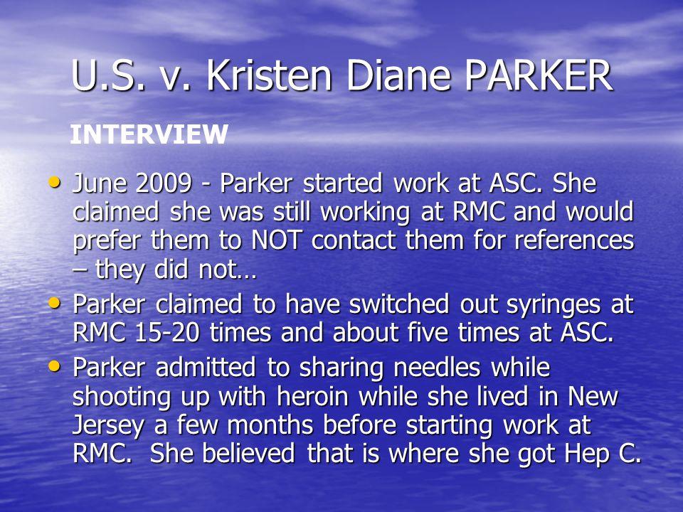 U.S. v. Kristen Diane PARKER June 2009 - Parker started work at ASC.