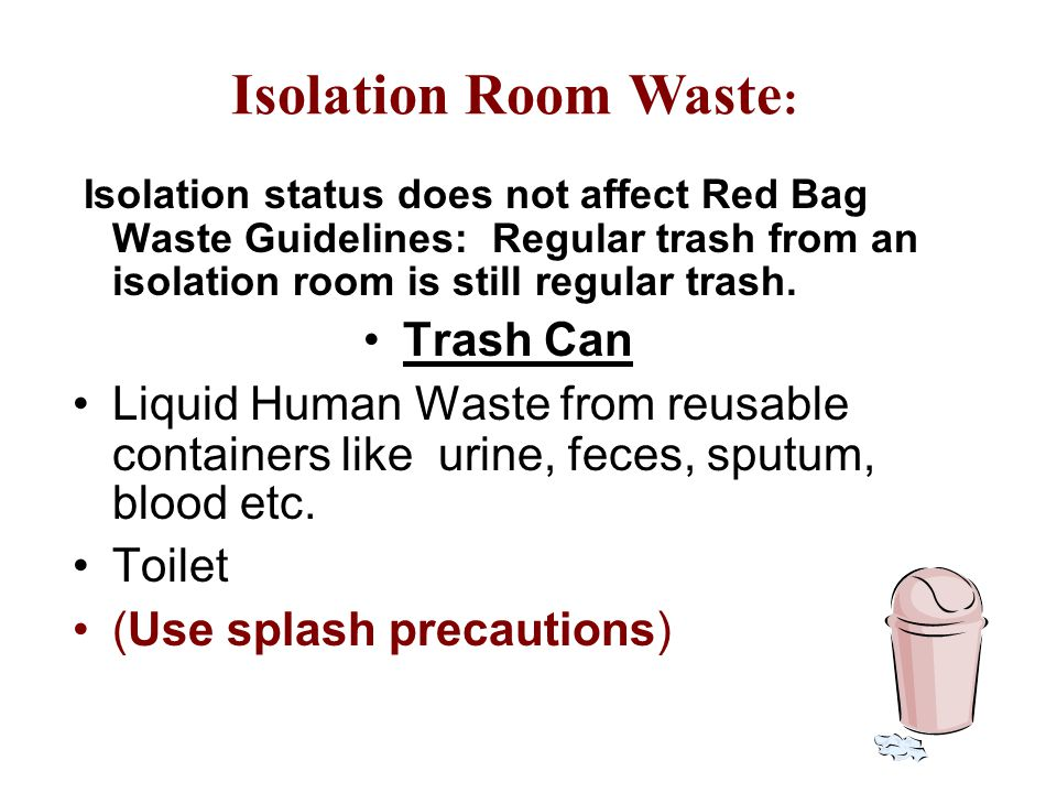 Isolation status does not affect Red Bag Waste Guidelines: Regular trash from an isolation room is still regular trash.