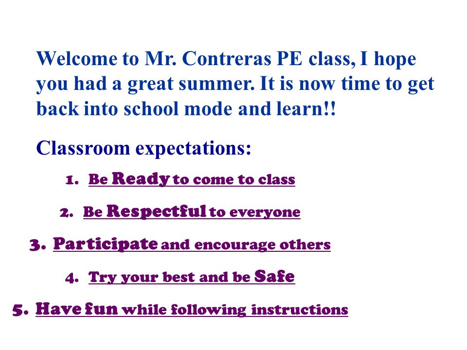 Welcome to Mr. Contreras PE class, I hope you had a great summer.