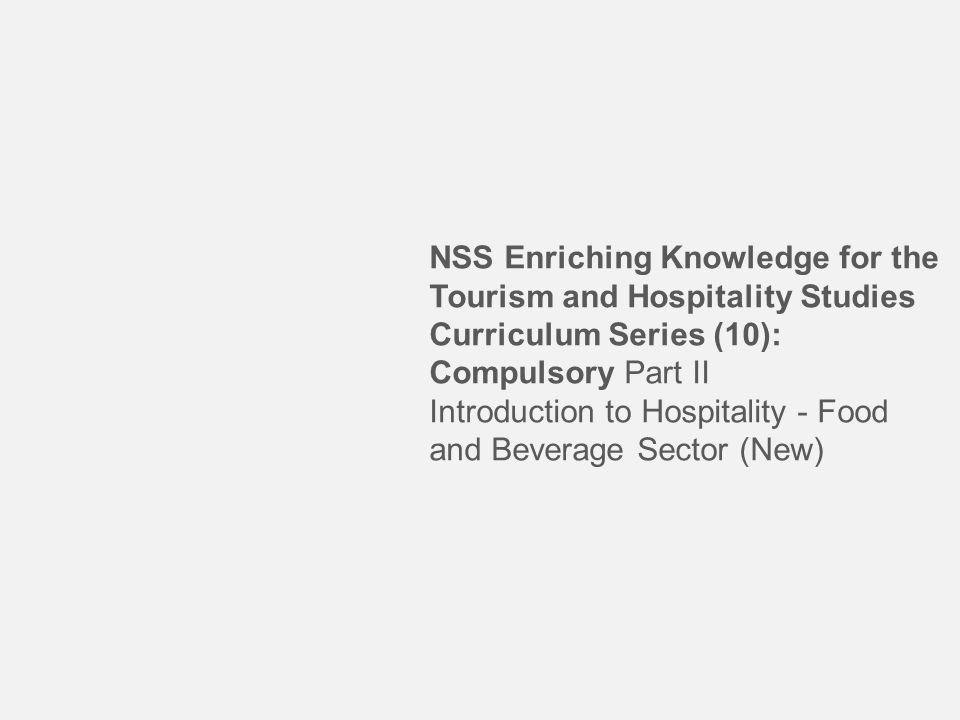 NSS Enriching Knowledge for the Tourism and Hospitality Studies Curriculum Series (10): Compulsory Part II Introduction to Hospitality - Food and Beverage Sector (New)