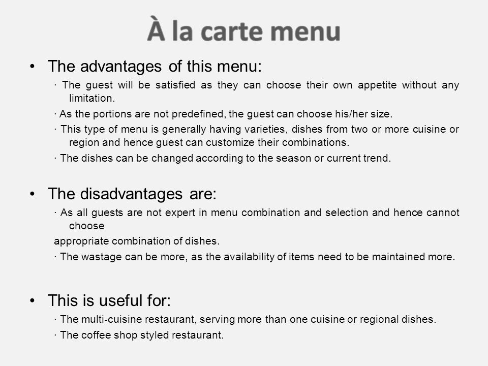 The advantages of this menu: ∙ The guest will be satisfied as they can choose their own appetite without any limitation.