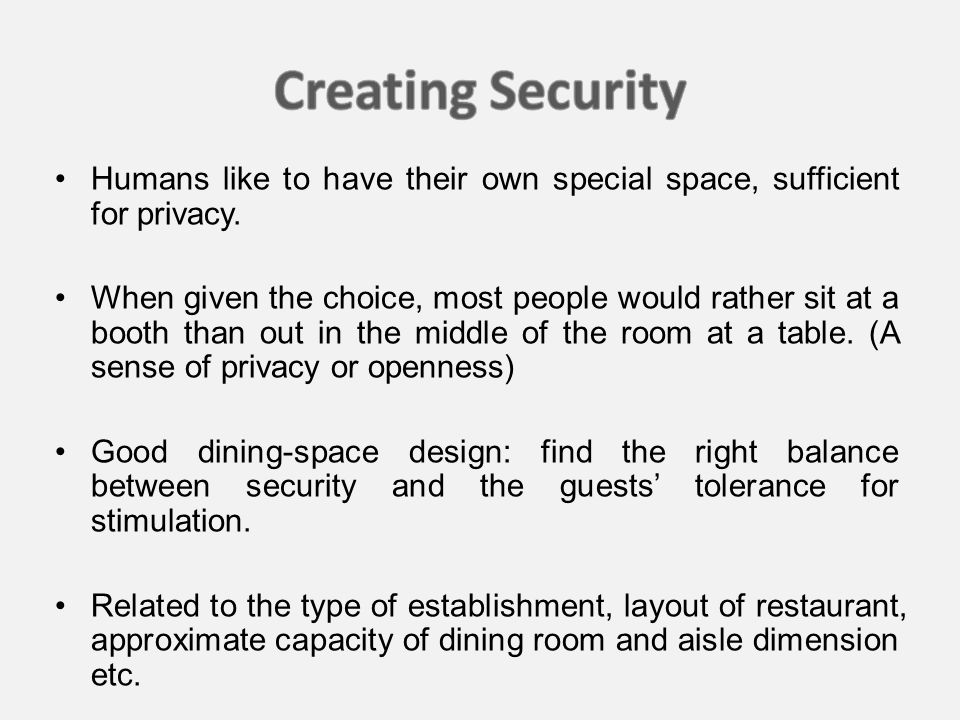 Humans like to have their own special space, sufficient for privacy.