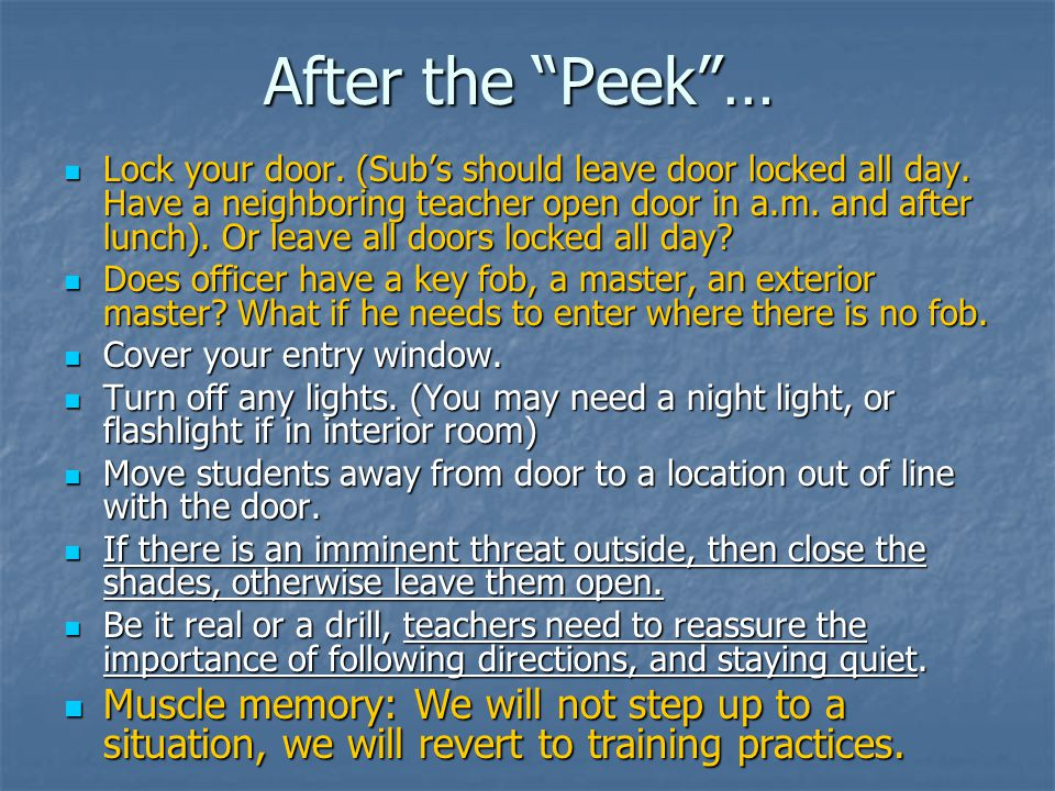 After the Peek … Lock your door.(Sub's should leave door locked all day.