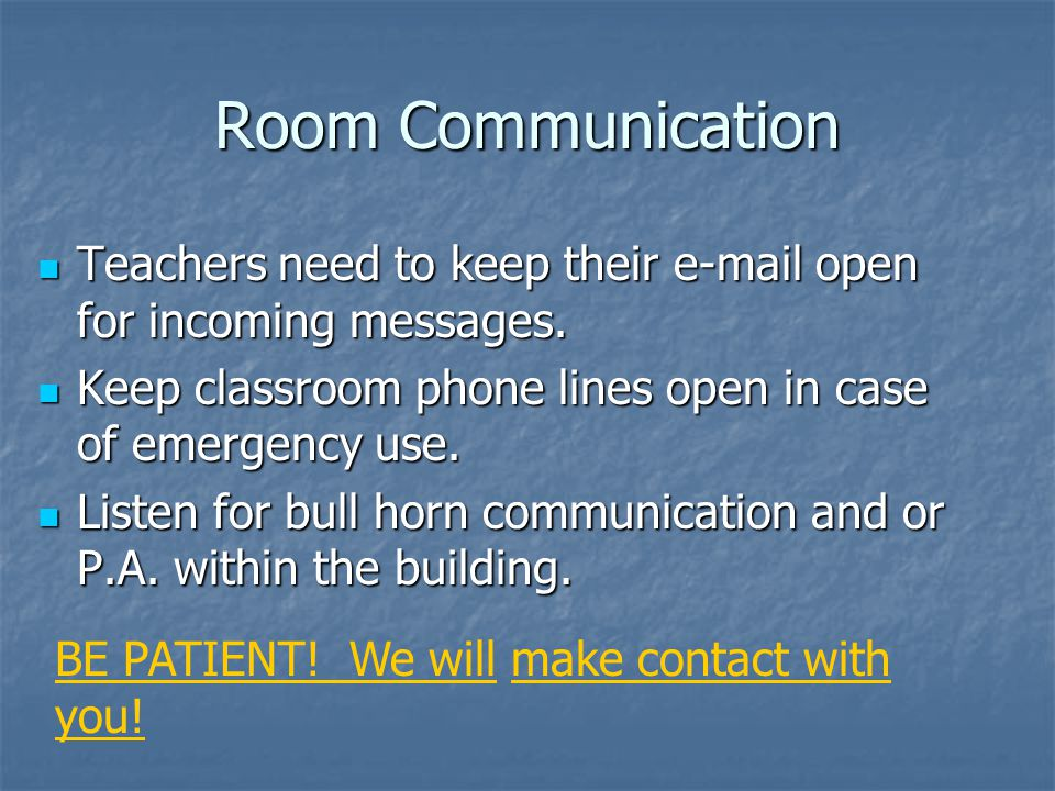 Room Communication Teachers need to keep their e-mail open for incoming messages.