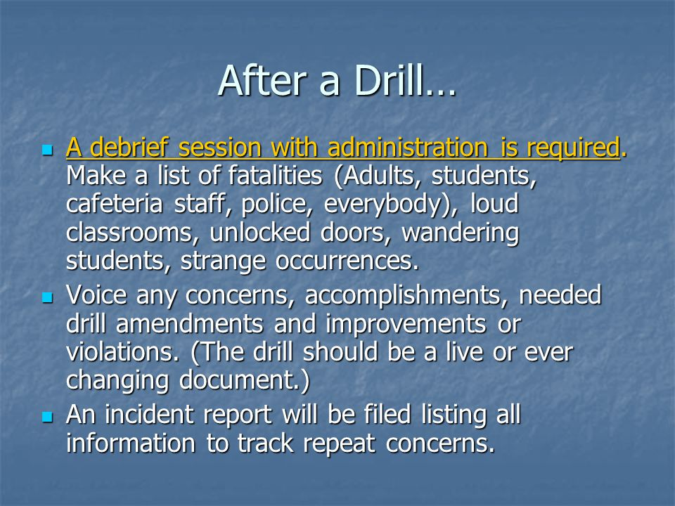 After a Drill… A debrief session with administration is required.