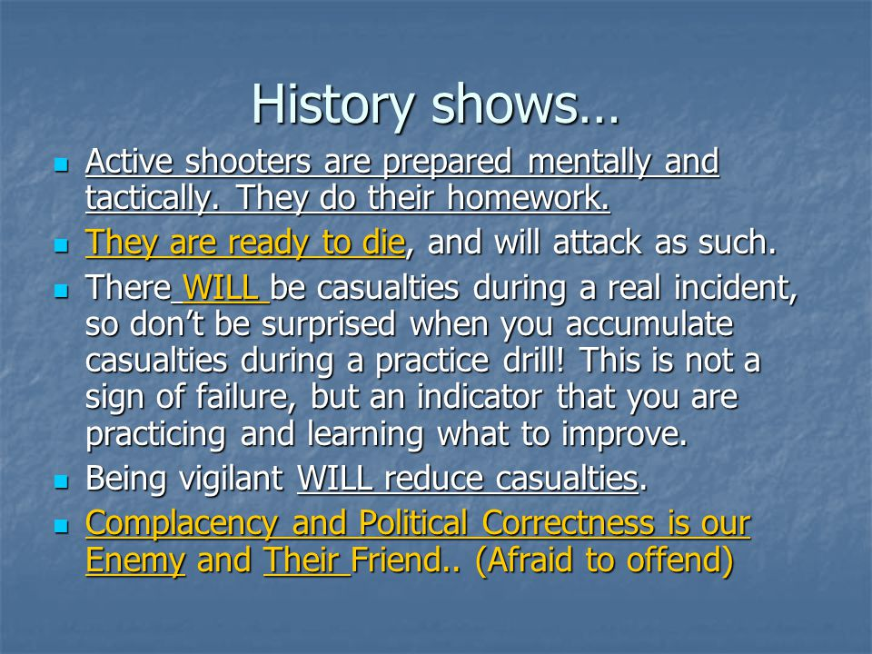 History shows… Active shooters are prepared mentally and tactically.
