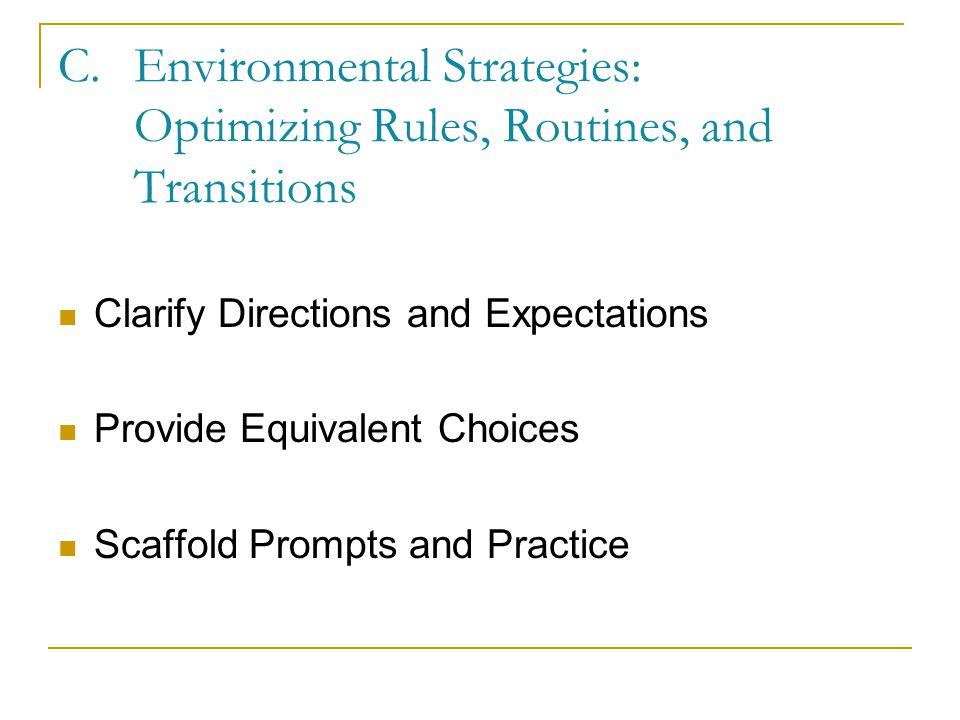 B.Environmental Strategies: Modifying Classroom Environment Seating Arrangement Adult Presence Optimize Room Arrangement
