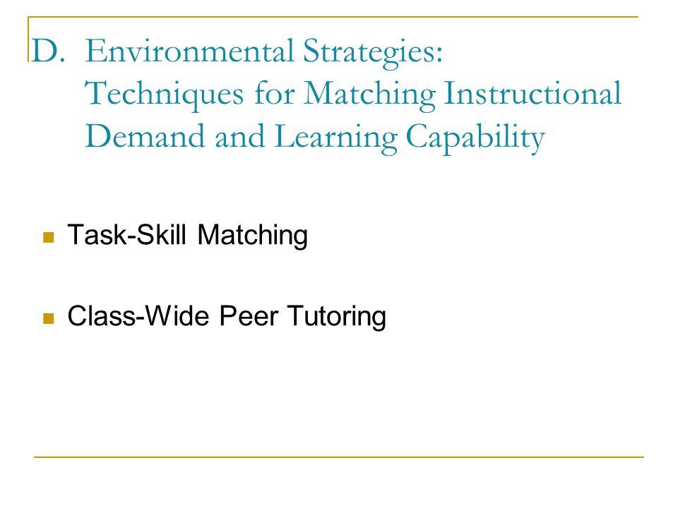 C.Environmental Strategies: Optimizing Rules, Routines, and Transitions Schedules and Routines Consensus Classroom Rules Streamline Transitions