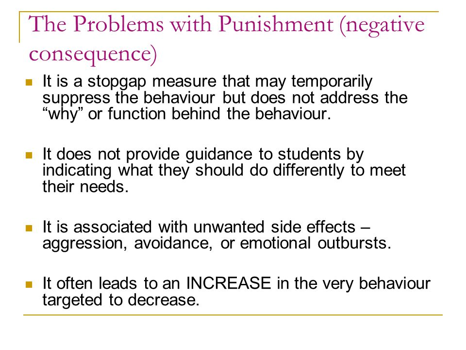 Altered Response Strategies: Proven Positive Responses (cont.) Natural and Logical Consequences Praise Effectively