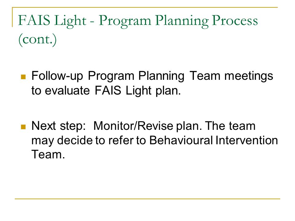 FAIS Light - Program Planning Process Identification of student with behaviours of concern. Exploration of classroom strategies by teacher / Problem-S