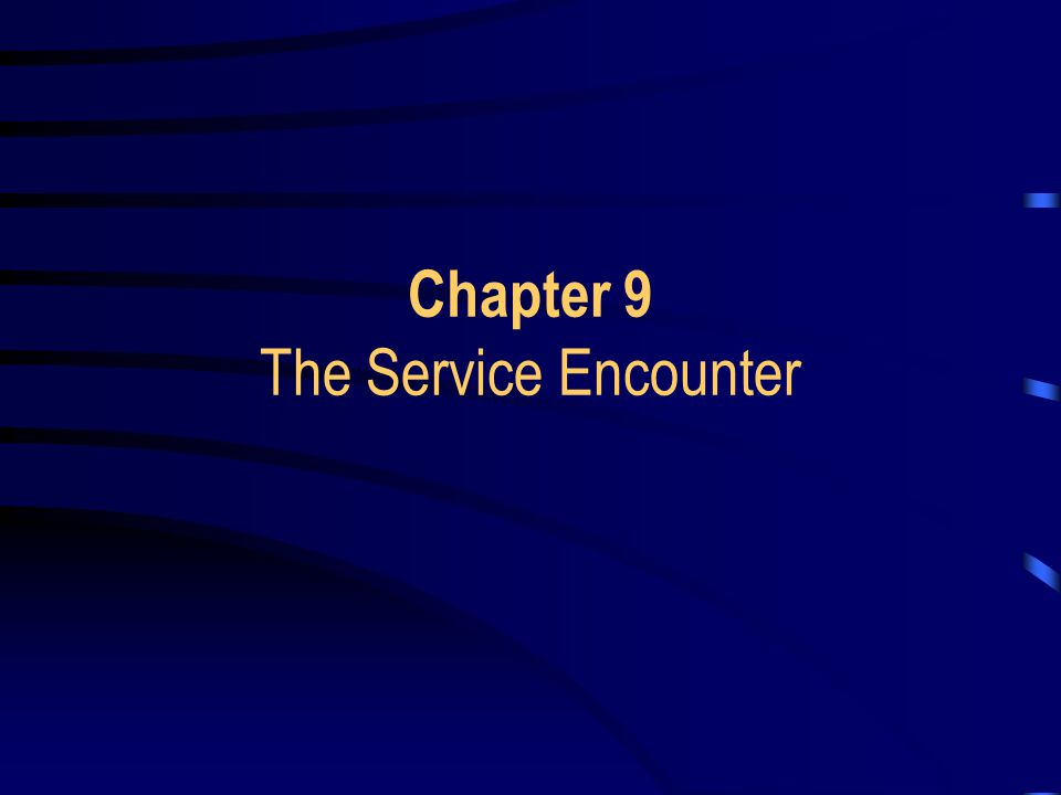 Learning Objectives Use the service encounter triad to describe a service firm's delivery process.