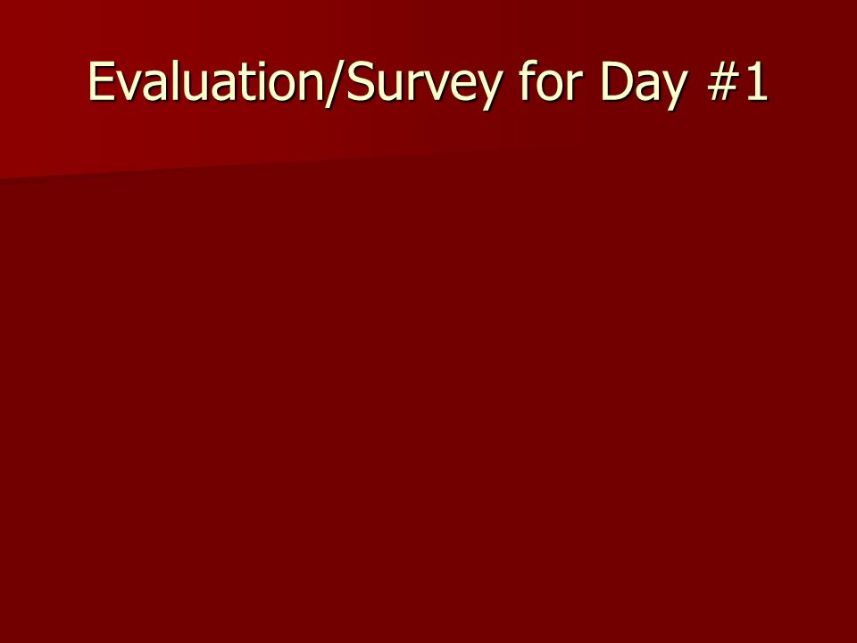 Evaluation/Survey for Day #1