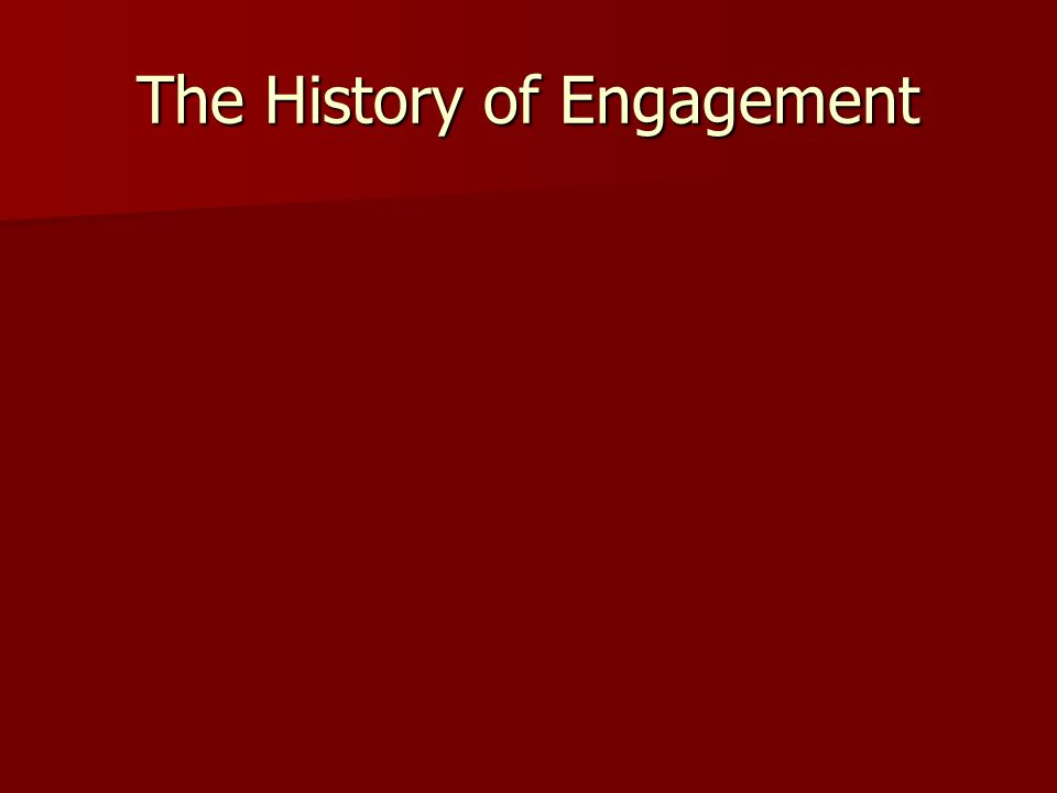The History of Engagement