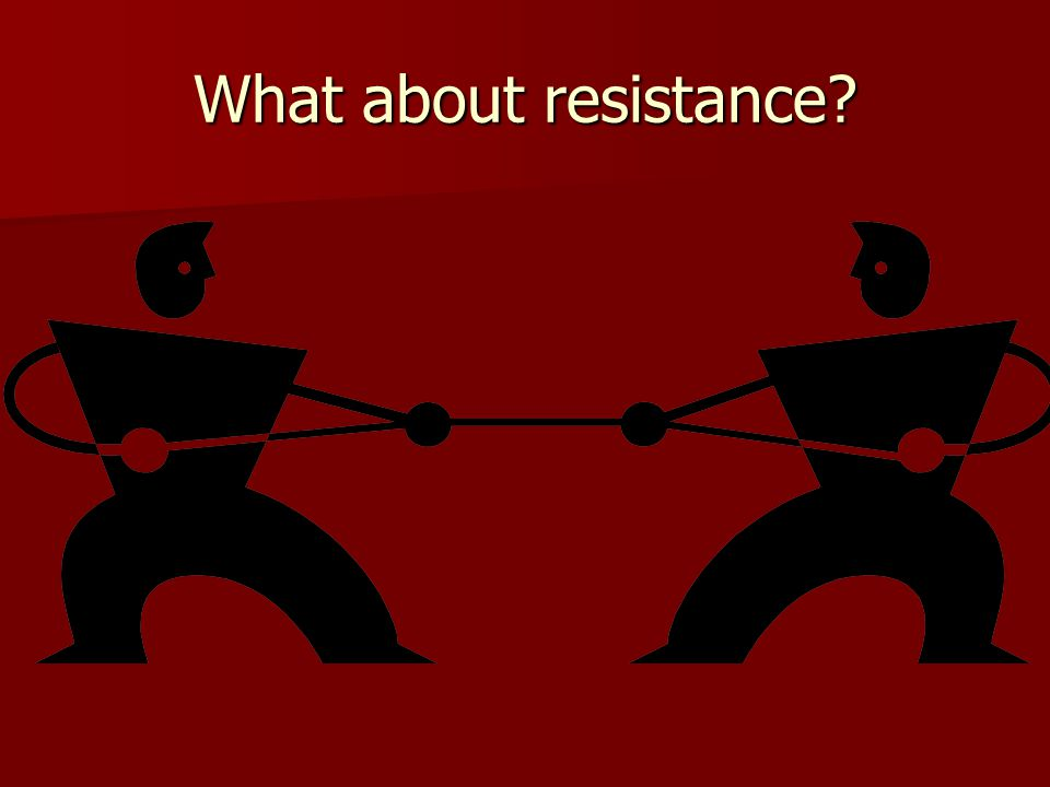 What about resistance