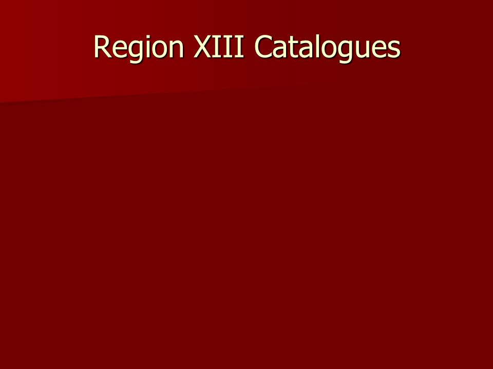 Region XIII Catalogues