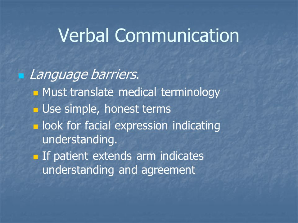 Verbal Communication Language barriers.