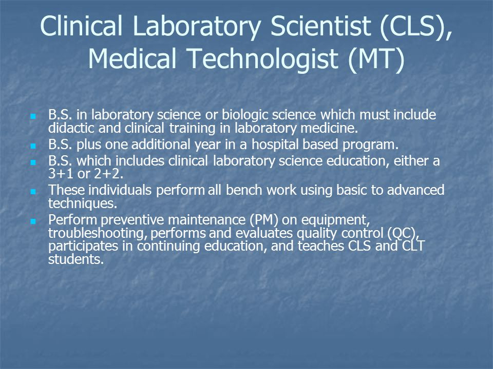 Clinical Laboratory Scientist (CLS), Medical Technologist (MT) B.S.