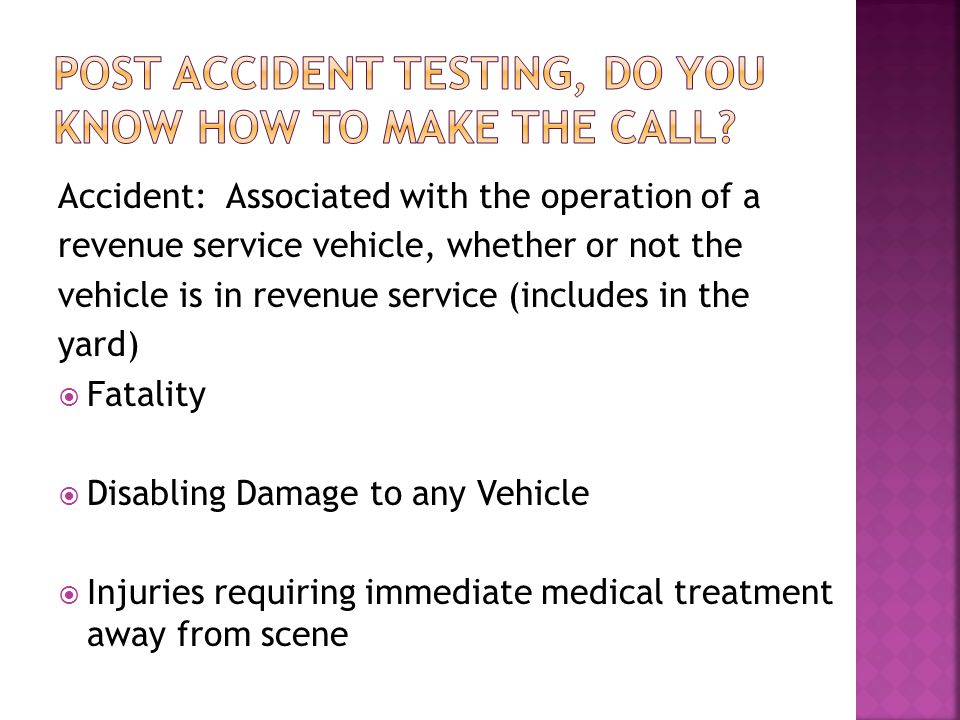 Accident: Associated with the operation of a revenue service vehicle, whether or not the vehicle is in revenue service (includes in the yard)  Fatali